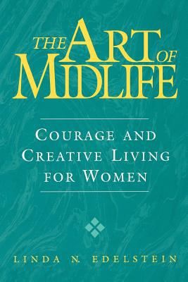 The Art of Midlife: Courage and Creative Living for Women 9780313360725