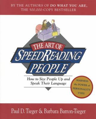 The Art of Speed Reading People: Harness the Power of Personality Type and Create.. 9780316845182