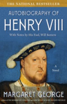 The Autobiography of Henry VIII: With Notes by His Fool, Will Somers 9780312194390