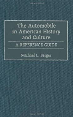The Automobile in American History and Culture: A Reference Guide 9780313245589