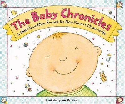 The Baby Chronicles: A Make Your Own Record for New Moms & Moms-To-Be 9780316189385
