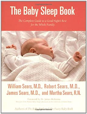 The Baby Sleep Book: The Complete Guide to a Good Night's Rest for the Whole Family 9780316107716