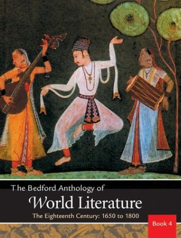 The Bedford Anthology of World Literature Book 4: The Eighteenth Century, 1650-1800