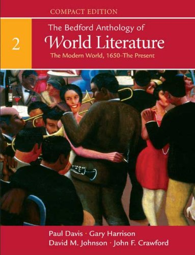 The Bedford Anthology of World Literature, Volume 2: The Modern World, 1650-The Present 9780312441548