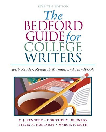 The Bedford Guide for College Writers with Reader, Research Manual, and Handbook 9780312412517