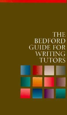 The Bedford Handbook 4th Edition: Guide for Writing Tutors 9780312100773
