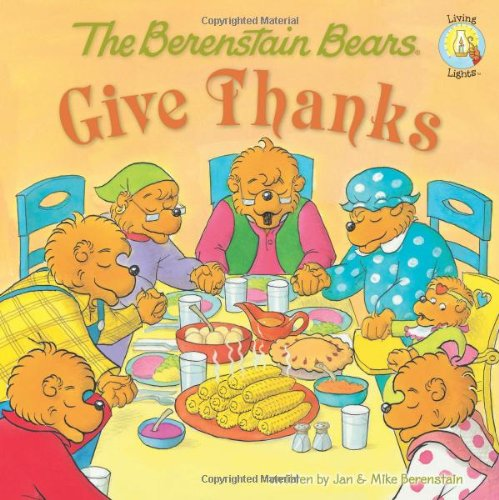 The Berenstain Bears Give Thanks 9780310712510