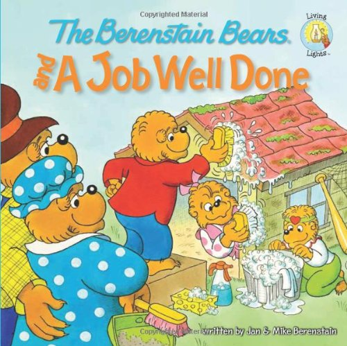 The Berenstain Bears and a Job Well Done 9780310712541