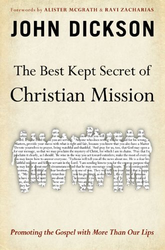 The Best Kept Secret of Christian Mission: Promoting the Gospel with More Than Our Lips 9780310328636