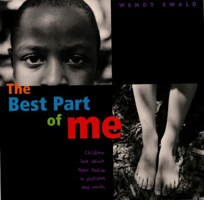 The Best Part of Me: Children Talk about Their Bodies in Pictures and Words 9780316703062