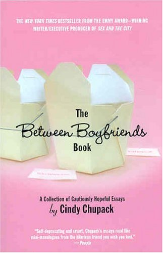 The Between Boyfriends Book: A Collection of Cautiously Hopeful Essays 9780312309046