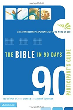 The Bible in 90 Days Participant's Guide: An Extraordinary Experience with the Word of God 9780310266846