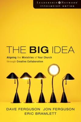 The Big Idea: Focus the Message--Multiply the Impact 9780310272410