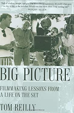 The Big Picture: Filmmaking Lessons from a Life on the Set 9780312380380