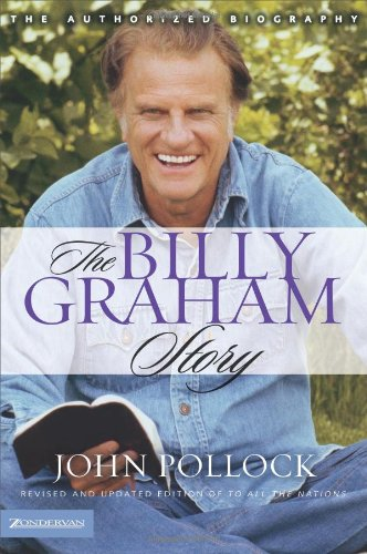 The Billy Graham Story: The Authorized Biography 9780310251262
