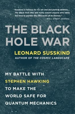 The Black Hole War: My Battle with Stephen Hawking to Make the World Safe for Quantum Mechanics 9780316016414