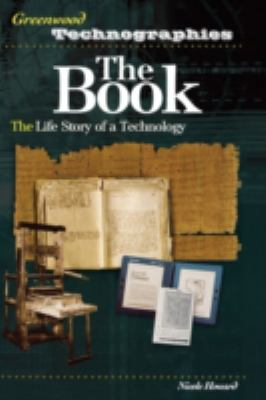 The Book: The Life Story of a Technology 9780313330285
