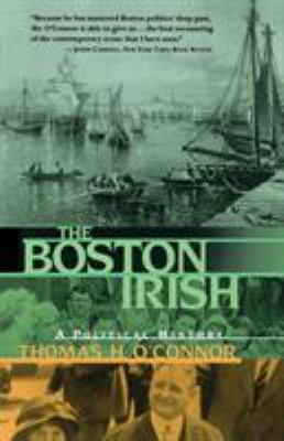 The Boston Irish: A Political History 9780316626613