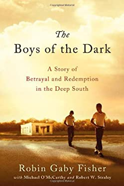 The Boys of the Dark: A Story of Betrayal and Redemption in the Deep South 9780312595395