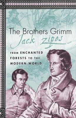 The Brothers Grimm: From Enchanted Forests to the Modern World, Second Edition 9780312293802