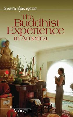 The Buddhist Experience in America 9780313324918