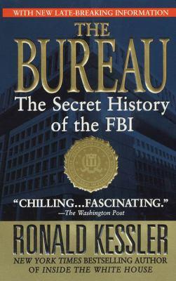 The Bureau: The Secret History of the FBI 9780312989774