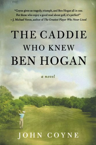 The Caddie Who Knew Ben Hogan 9780312371258