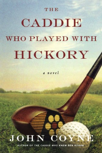 The Caddie Who Played with Hickory 9780312560911
