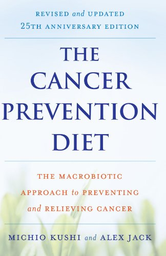 The Cancer Prevention Diet: The Macrobiotic Approach to Preventing and Relieving Cancer 9780312561062