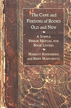 Care and Feeding of Books Old and New 9780312326036