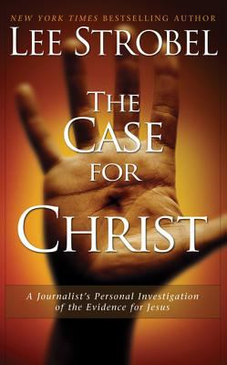 The Case for Christ: A Journalist's Personal Investigation of the Evidence for Jesus 9780310226550
