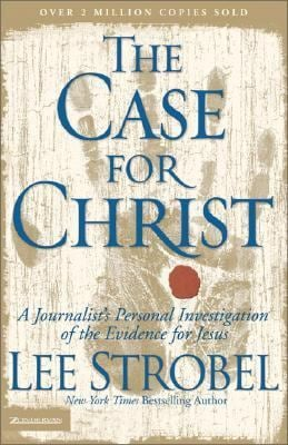 The Case for Christ: A Journalist's Personal Investigation of the Evidence for Jesus 9780310209300