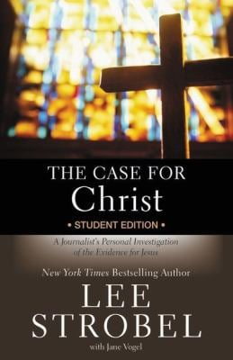 The Case for Christ - Student Edition: A Journalist's Personal Investigation of the Evidence for Jesus 9780310234845