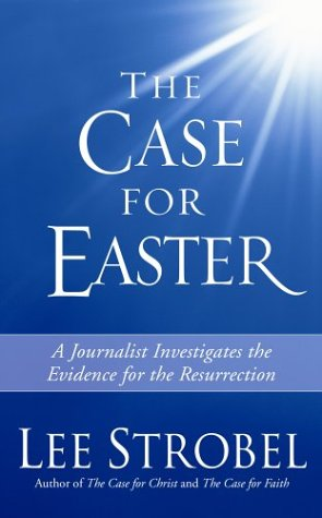 The Case for Easter: A Journalist Investigates the Evidence for the Resurrection 9780310254751