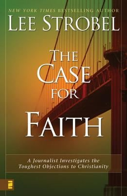 The Case for Faith: A Journalist Investigates the Toughest Objections to Christianity 9780310234692