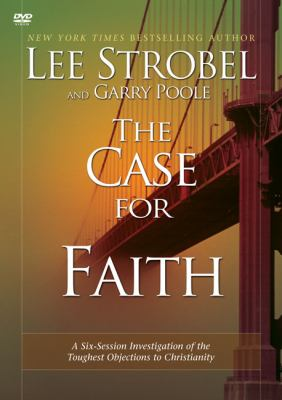 The Case for Faith: A Six-Session Investigation of the Toughest Objections to Christianity 9780310241164