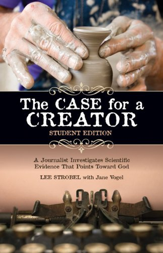 The Case for a Creator - Student Edition: A Journalist Investigates Scientific Evidence That Points Toward God 9780310249771
