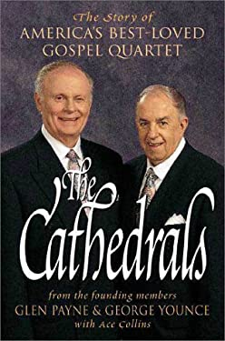The Cathedrals: The Story of America's Best-Loved Gospel Quartet 9780310209836