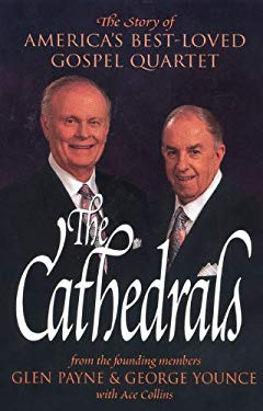 The Cathedrals: The Story of America's Best-Loved Gospel Quartet 9780310235200