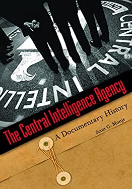 The Central Intelligence Agency: A Documentary History 9780313350283