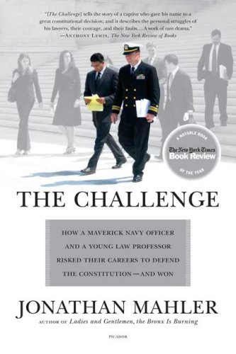 The Challenge: How a Maverick Navy Officer and a Young Law Professor Risked Their Careers to Defend the Constitution--And Won 9780312428853