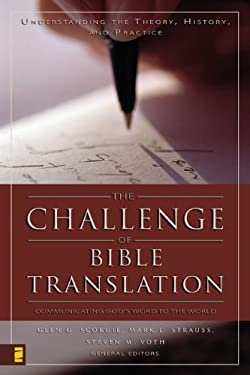 The Challenge of Bible Translation: Communicating God's Word to the World 9780310246855