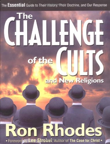 The Challenge of the Cults and New Religions: The Essential Guide to Their History, Their Doctrine, and Our Response 9780310232179