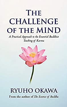 The Challenge of the Mind: A Practical Approach to the Essential Buddhist Teaching of Karma 9780316726900