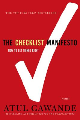 The Checklist Manifesto: How to Get Things Right 9780312430009