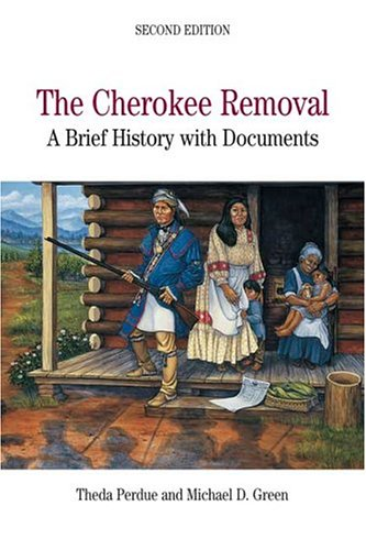 The Cherokee Removal: A Brief History with Documents - 2nd Edition
