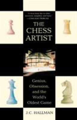 The Chess Artist: Genius, Obsession, and the World's Oldest Game 9780312333966