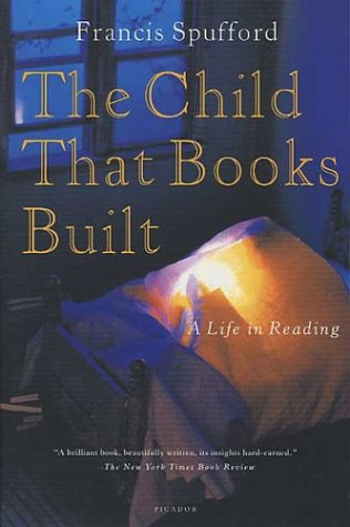 The Child That Books Built: A Life in Reading 9780312421847