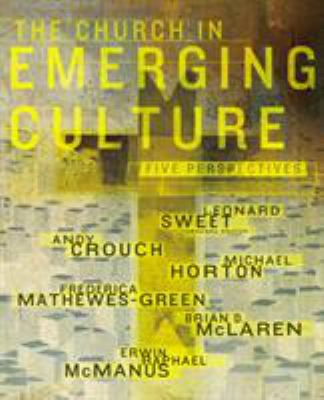 The Church in Emerging Culture: Five Perspectives 9780310254874