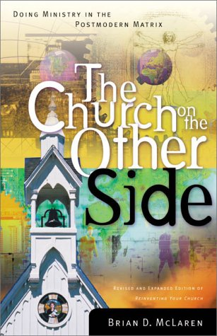 The Church on the Other Side: Doing Ministry in the Postmodern Matrix 9780310237075